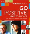 Go Positive! Lead to Engage Participant Workbook - Sam Glenn