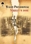 Szkielet w domu - Walery Przyborowski
