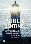 Public Sentinel: News Media and Governance Reform - Pippa Norris