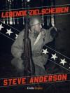 Lebende Zielscheiben (Kindle Single) - Steve Anderson, Peter Zmyj