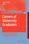 Careers of University Graduates: Views and Experiences in Comparative Perspectives - Ulrich Teichler