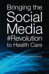 Bringing the Social Media Revolution to Health Care - Farris Timimi, Lee Aase, Dan Goldman, Meredith Gould, John Noseworthy