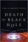 Death by Black Hole - Neil deGrasse Tyson
