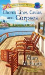 Chorus Lines, Caviar, and Corpses (A Happy Hoofers Mystery) by McHugh, Mary (2014) Mass Market Paperback - Mary McHugh