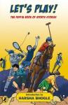 Let's Play: The Puffin Book of Sports Stories - Harimohan Paruvu, Harini Gopalaswami Srinivasan, Jaspar Utley, Kavitha Mandana, Imran Kureshi, , Devika Rangachari, Amit Varma, Khyrunnisa A., Varsha Seshan, Nandini Nayar, Anuradha Kumar, Rachna Chhabria