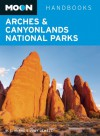 Arches & Canyonlands National Parks (Moon Handbooks) - W.C. McRae, Judy Jewell