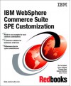 IBM Websphere Commerce Suite Spe Customization: November 2000 (Ibm Redbooks) - IBM Redbooks, Ole Conradsen, International Business Machines Corporation