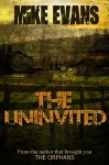 The Uninvited - Mike Evans, Lisa Vasquez, Kyra Dune