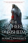The Wheel of Osheim (The Red Queen's War) - Mark Lawrence
