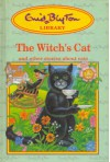 The Witch's Cat and other stories about cats (Enid Blyton Library, #4) - Enid Blyton, Paul Crompton, Joyce Johnson