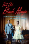 That Old Black Magic: Louis Prima, Keely Smith, and the Golden Age of Las Vegas - Tom Clavin