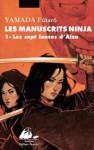 Les Manuscrits Ninja 1: Les Sept Lances d'Aizu - Futaro Yamada, Vanina Luciani, Patrick Honnoré, Suzuki Fumihiko