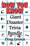 Now You Know - Giant Disaster Trivia Bundle: Now You Know Crime Scenes / Now You Know Extreme Weather / Now You Know Disasters - Doug Lennox