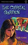 The Crystal Garden - Vicki Grove