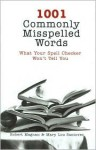 1001 Commonly Misspelled Words - Robert Magnan, Mary Santovec