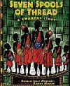 Seven Spools of Thread (A Kwanzaa Story) - Angela Shelf Medearis