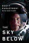 The Sky Below: A True Story of Summits, Space, and Speed [Kindle in Motion] - Scott Parazynski, Susy Flory