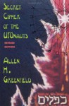 Secret Cipher of the Ufonauts - Allen H. Greenfield