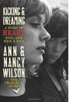 Kicking & Dreaming by Wilson, Ann, Wilson, Nancy, Cross, Charles R. (2012) Hardcover - Ann, Wilson, Nancy, Cross, Charles R. Wilson