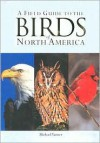 A Field Guide To The Birds Of North America - Michael Vanner