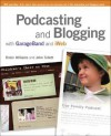 Podcasting and Blogging: With GarageBand and iWeb - John Tollett