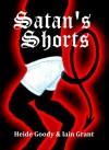 Satan's Shorts - Heide Goody, Iain Grant