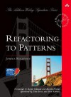 Refactoring to Patterns - Joshua Kerievsky, Martin Fowler, Ralph Johnson