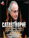 Catastrophe: The Story of Bernard L. Madoff, the Man Who Swindled the World - Gerald Strober, Deborah Hart Strober, Connor Trinneer