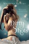 Dirty Shots - Marissa Farrar