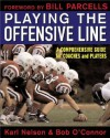 Playing the Offensive Line: A Comprehensive Guide for Coaches and Players - Karl Nelson, Bob O'Connor