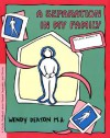 GROW: A Separation in My Family: A Child's Workbook About Parental Separation and Divorce - Wendy Deaton, Kendall Johnson