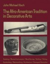 The Afro-American Tradition in Decorative Arts - John Michael Vlach