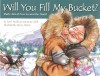 Will You Fill My Bucket? Daily Acts of Love Around the World - Carol McCloud, Karen Wells, Penny Weber