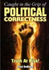 Caught in the Grip of Political Correctness - Fred DeRuvo, Hannah Brady