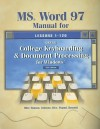MS Word 97 Manual for Gregg College Keyboarding & Document Processing for Windows - Scot Ober, Robert N. Hanson, Jack E. Johnson, Arlene Rice, Robert Poland, Albert Rossetti