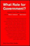 What Role for Government?: Lessons from Policy Research - Richard J. Zeckhauser, Derek Leebaert