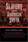 Slavery and the American South (Chancellor Porter L. Fortune Symposium in Southern History S) - Winthrop D. Jordan