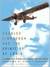 Charles Lindbergh and the Spirit of St. Louis - Dominick Pisano, Reeve Lindbergh, F. Van Der Linden