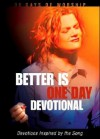 Better Is One Day Devotional: Devotions Inspired by the Song - Honor Books
