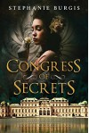 Congress of Secrets - Stephanie Burgis