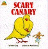 SCARY CANARY: BOOK ONE (Scary Canary) - Robin Carly, Mort Gerberg