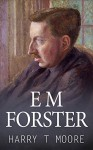 E M Forster - Harry T Moore