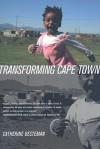Transforming Cape Town - Catherine Besteman