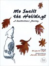 Mo Smells the Holidays: A Scentsational Journey - Margaret Hyde, Amanda Giacomini