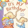 It's My Birthday!: A Shirley and Doris Book - Paula Metcalf