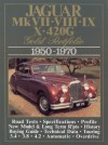Jaguar Mk VII, VIII, IX, X, 420G Gold Portfolio, 1950-1970 (Brooklands Road Test Books Series) - R.M. Clarke