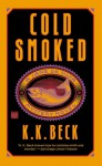 Cold Smoked - K.K. Beck
