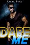 Dare Me (New Adult, Rock Star, Billionaire) (ROCK GODS Book 2) - Joanna Blake