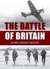 Battle of Britain: An Epic Conflict Revisited - Christer Bergström