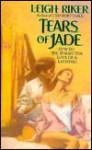 Tears of Jade - Leigh Riker